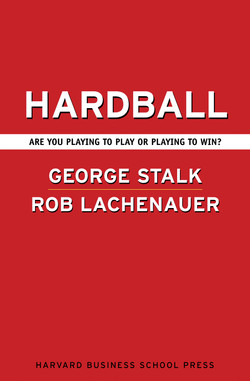 Hardball: Are You Playing to Play or Playing to Win?