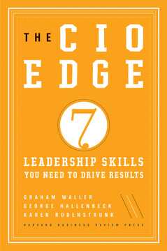 The CIO Edge: Seven Leadership Skills You Need to Drive Results
