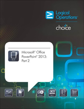 Microsoft® Office PowerPoint® 2013: Part 2