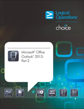 Microsoft® Office Outlook® 2013: Part 2