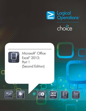 Microsoft® Office Excel® 2013: Part 1, 2nd Edition