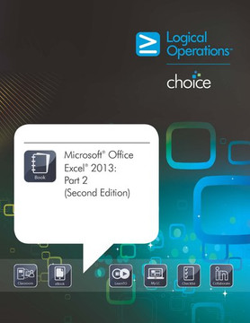 Microsoft® Office Excel® 2013: Part 2, 2nd Edition