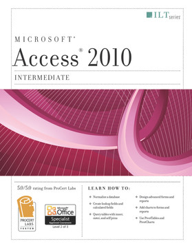 Access 2010: Intermediate, Student Manual