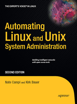 Automating Linux and Unix System Administration, Second Edition