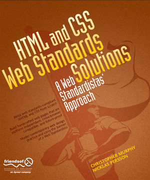 HTML and CSS Web Standards Solutions A Web Standardistas' Approach