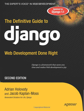 The Definitive Guide to Django: Web Development Done Right, Second Edition