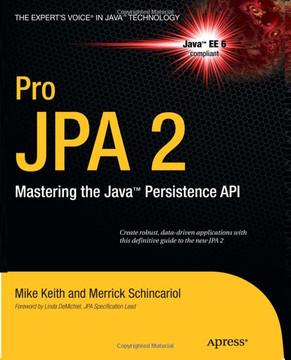 Pro JPA 2: Mastering the Java™ Persistence API