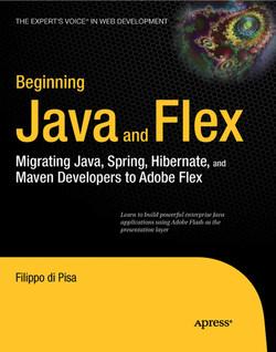 Beginning Java™ and Flex: Migrating Java, Spring, Hibernate, and Maven Developers to Adobe Flex