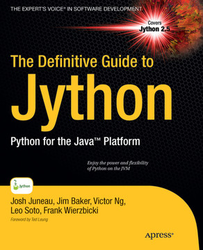 The Definitive Guide to Jython: Python for the Java™ Platform