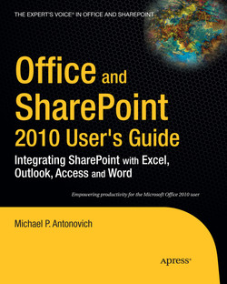 Office and Share Point 2010 User's Guide: Integrating SharePoint with Excel, Outlook, Access and Word