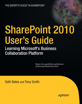 SharePoint 2010 Users Guide: Learning Microsoft's Business Collaboration Platform