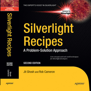 Silverlight Recipes: A Problem-Solution Approach, Second Edition