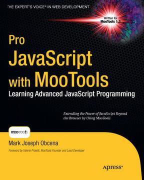 Pro JavaScript with MooTools: Learning Advanced JavaScript Programming