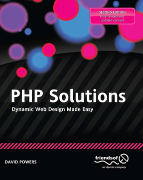 PHP Solutions: Dynamic Web Design Made Easy, Second Edition