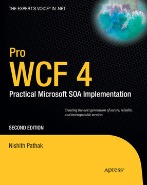 Pro WCF 4: Practical Microsoft SOA Implementation, Second Edition