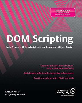 DOM Scripting: Web Design with JavaScript and the Document Object Model, Second Edition