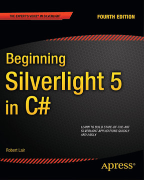 Beginning Silverlight 5 in C#, Fourth Edition