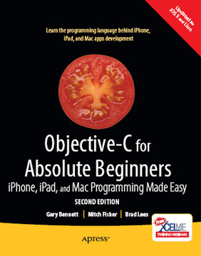 Objective-C for Absolute Beginners: iPhone, iPad and Mac Programming Made Easy, Second Edition