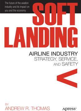 Soft Landing: Airline Industry Strategy, Service, and Safety [Book]