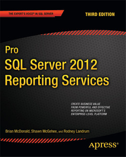Pro SQL Server 2012 Reporting Services, Third Edition