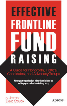 Effective Frontline Fundraising: A Guide for Non-Profits, Political Candidates, and Advocacy Groups