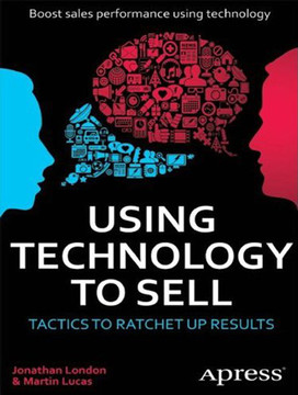 Using Technology to Sell: Tactics to Ratchet Up Results