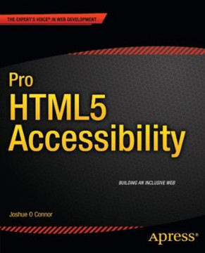 Pro HTML5 Accessibility: Building an Inclusive Web