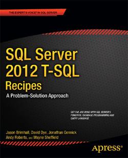 SQL Server 2012 T-SQL Recipes: A Problem-Solution Approach