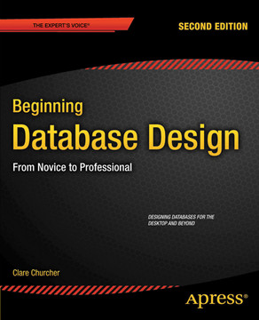 Beginning Database Design: From Novice to Professional, Second Edition