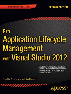 Pro Application Lifecycle Management with Visual Studio 2012, Second Edition