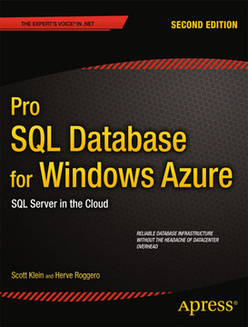 Pro SQL Database for Windows Azure: SQL Server in the Cloud, Second Edition