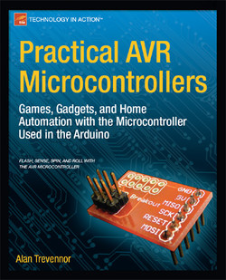 Practical AVR Microcontrollers: Games, Gadgets, and Home Automation with the Microcontroller Used in Arduino