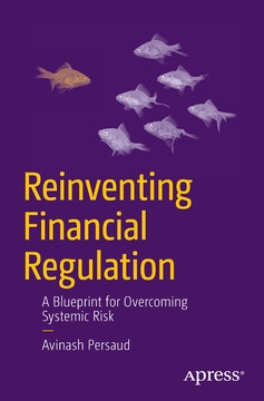 Reinventing Financial Regulation: A Blueprint for Overcoming Systemic Risk