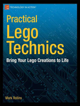 Practical LEGO Technics: Bring Your LEGO Creations to Life