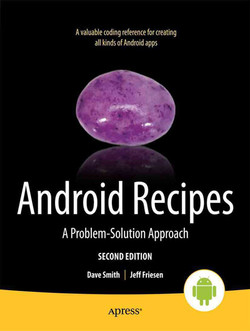 Android Recipes: A Problem-Solution Approach, Second Edition