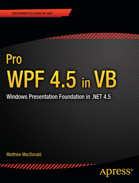 Pro WPF 4.5 in VB: Windows Presentation Foundation in .NET 4.5