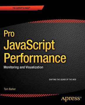 Pro JavaScript Performance: Monitoring and Visualization