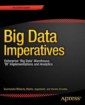 Big Data Imperatives: Enterprise 'Big Data' Warehouse, 'BI' Implementations and Analytics