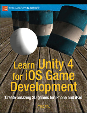 Learn Unity 4 for iOS Game Development