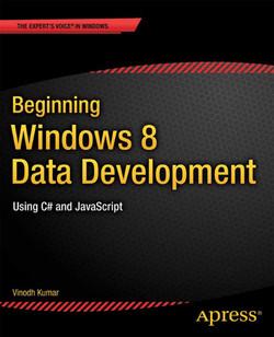 Beginning Windows 8 Data Development: Using C# and JavaScript