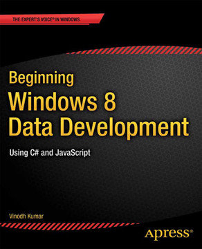 Beginning Windows 8 Data Development: Using C# and JavaScript