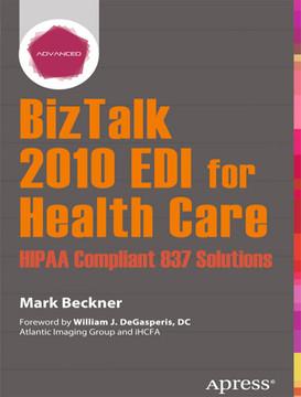 BizTalk 2010 EDI for Health Care: HIPAA Compliant 837 Solutions