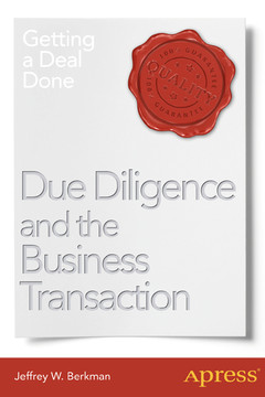 Due Diligence and the Business Transaction: Getting a Deal Done