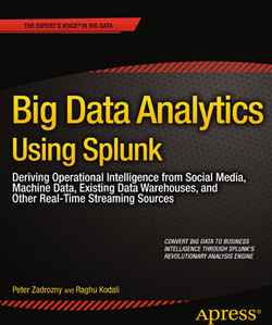 Big Data Analytics Using Splunk: Deriving Operational Intelligence from Social Media, Machine Data, Existing Data Warehouses, and Other Real-Time Streaming Sources