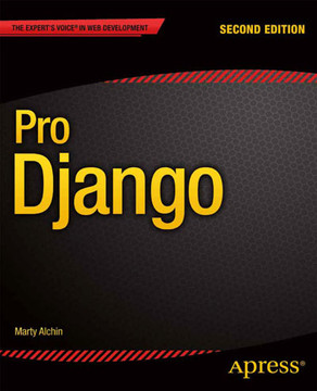 Pro Django, Second Edition