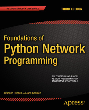 Foundations of Python Network Programming, Third Edition