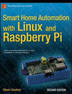 Smart Home Automation with Linux and Raspberry Pi, Second Edition