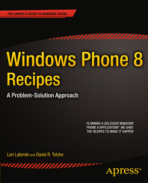 Windows Phone 8 Recipes: A Problem-Solution Approach