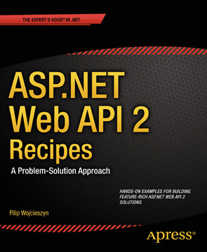 ASP.NET Web API 2 Recipes: A Problem Solution Approach