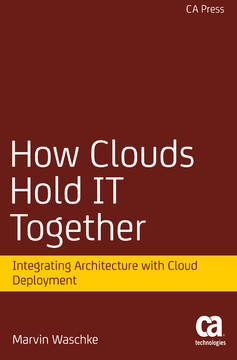 How Clouds Hold IT Together: Integrating Architecture with Cloud Deployment
